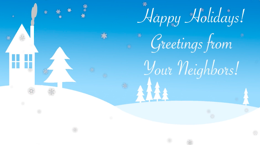 Happy Holidays from your Neighbors!